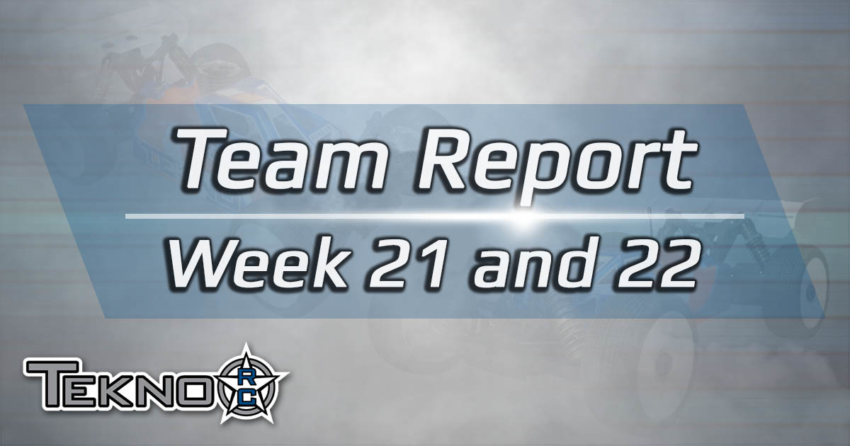 Tekno RC Team Report Week 21-22, 2017